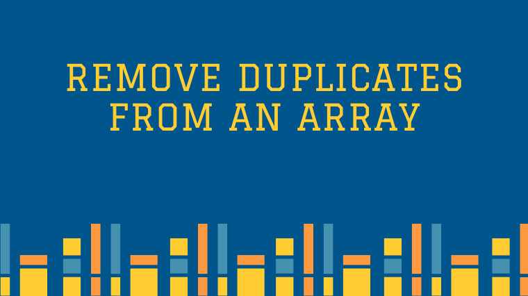 Remove duplicates from an array
